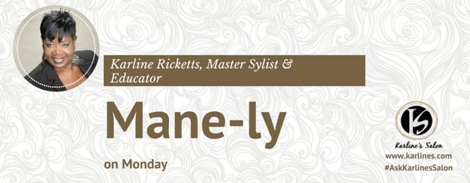 Mane-ly Monday Karline Ricketts