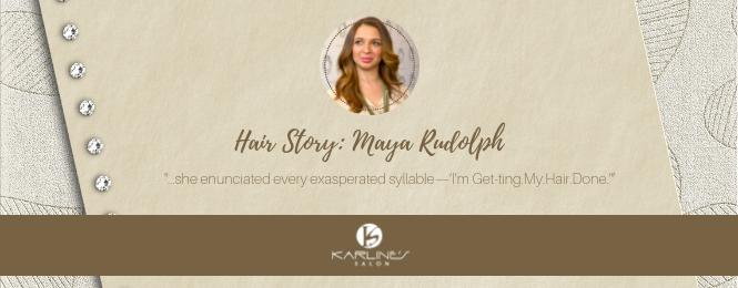 Hair Story-Maya Rudolph
